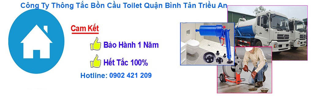 Thông Tắc Bồn Cầu Quận Bình Tân Triều An 0905645854